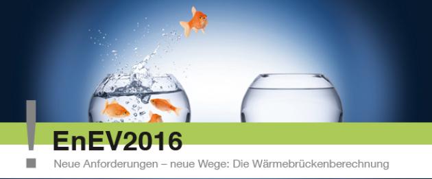 EnEV2016 Neue Anforderungen – neue Wege: Die Wärmebrückenberechnung